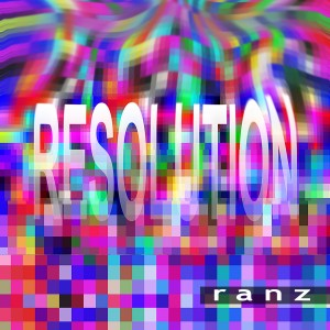 Resolution - album - ranz (2017)